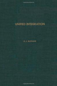 Unified Integration (Pure and Applied Mathematics (Academic Pr))