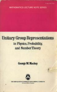 Unitary Group Representations in Physics, Probability and Number Theory (Mathematics Lecture Notes Series; 55)