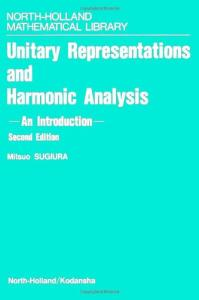 Unitary Representations and Harmonic Analysis