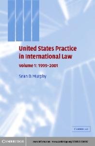 United States Practice in International Law: Volume 1, 1999-2001 (United States Practices in International Law)