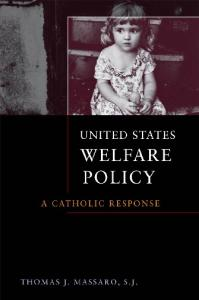 United States Welfare Policy: A Catholic Response