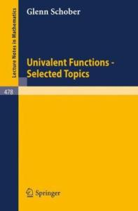 Univalent Functions - Selected Topics