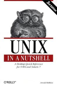 Unix in a Nutshell: A Desktop Quick Reference for SVR4 and Solaris 7 (3rd Edition)
