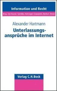 Unterlassungsansprüche im Internet: Störerhaftung für nutzergenerierte Inhalte (Information und Recht; 75)