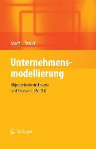 Unternehmensmodellierung: Objektorientierte Theorie und Praxis mit UML 2.0 (German Edition)