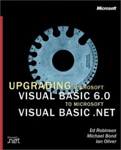 Upgrading Microsoft Visual Basic 6.0 to Microsoft Visual Basic .NET