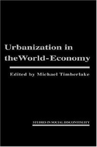 Urbanization in the World Economy (Studies in Social Discontinuity)