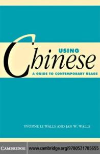 Using Chinese: A Guide to Contemporary Usage