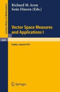 Vector Space Measures and Applications I