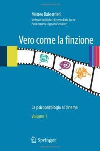 Vero come la finzione: La psicopatologia al cinema Vol. 1 (Italian Edition)