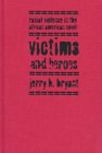 Victims and heroes: racial violence in the African American novel