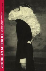 Victorian Afterlife: Postmodern Culture Rewrites the Nineteenth Century