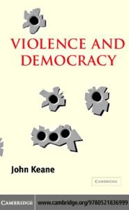 Violence and Democracy (Contemporary Political Theory)