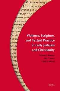 Violence, Scripture, and Textual Practice in Early Judaism and Christianity