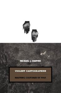 Violent cartographies: mapping cultures of war