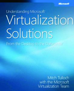Virtualization Solutions from Desktop to the Datacenter
