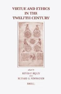 Virtue And Ethics in the Twelfth Century