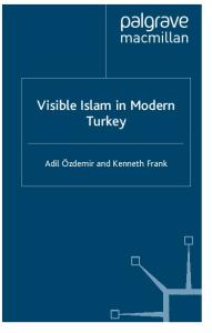Visible Islam in Modern Turkey (Library of Philosophy and Religion)