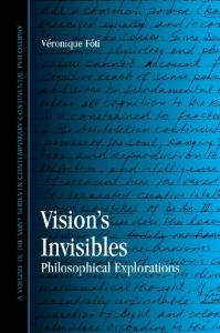 Vision's Invisibles: Philosophical Explorations