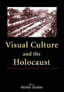 Visual Culture and the Holocaust
