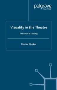 Visuality in the Theatre: The Locus of Looking (Performance Interventions)