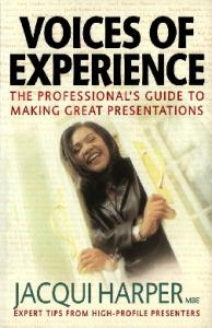 Voices of Experience: The Professional's Guide to Making Great Presentations