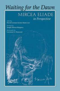 Waiting for the dawn: Mircea Eliade in perspective