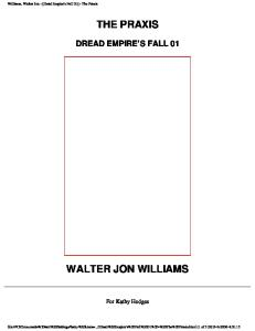 Walter Jon Williams - Dread Empire's Fall 01 - The Praxis