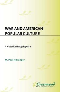 War and American Popular Culture: A Historical Encyclopedia