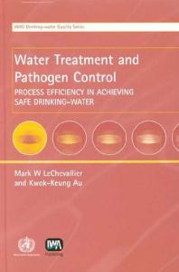 Water Treatment and Pathogen Control: Process Efficiency in Achieving Safe Drinking-Water (Who Drinking Water Quality)