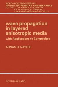Wave propagation in layered anisotropic media: with applications to composites