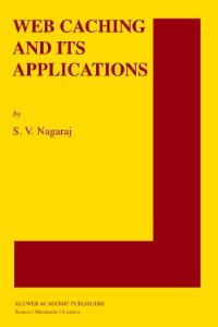 Web Caching and Its Applications (The Springer International Series in Engineering and Computer Science)