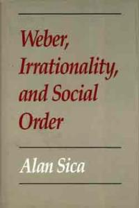 Weber, Irrationality, and Social Order