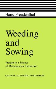 Weeding and sowing. Preface to a science of mathematical education