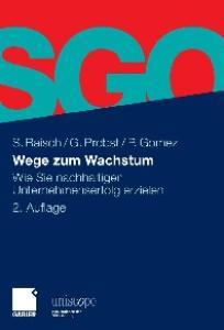 Wege zum Wachstum: Wie Sie nachhaltigen Unternehmenserfolg erzielen, 2. Auflage