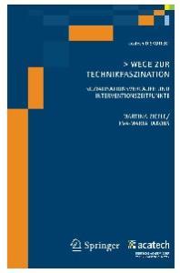 Wege zur Technikfaszination: Sozialisationsverlaufe und Interventionszeitpunkte (acatech DISKUTIERT)