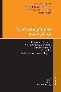 Wertschopfungsnetzwerke: Konzepte fur das Netzwerkmanagement und Potenziale aktueller Informationstechnologien