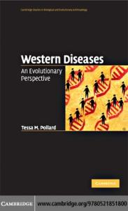 Western Diseases: An Evolutionary Perspective (Cambridge Studies in Biological and Evolutionary Anthropology)