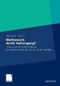 Wettbewerb durch Netzzugang?: Eine ökonomische Analyse am Beispiel des deutschen Briefmarktes