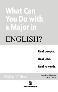 What Can You Do with a Major in English: Real people. Real jobs. Real rewards. (What Can You Do with a Major in...)