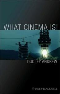 What Cinema Is! (Blackwell Manifestos)