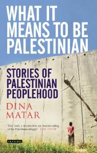 What It Means to be Palestinian: Stories of Palestinian Peoplehood