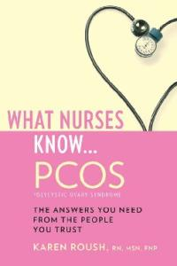 What Nurses Know ... PCOS (What Nurses Know...)