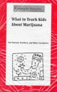 What to Teach Kids About Marijuana