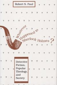 Whatever happened to Sherlock Holmes: detective fiction, popular theology, and society