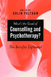 What's the Good of Counselling & Psychotherapy?: The Benefits Explained