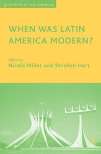 When Was Latin America Modern? (Studies of the Americas)