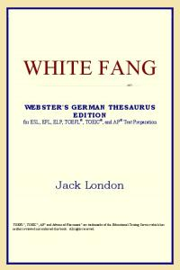 White Fang (Webster's German Thesaurus Edition)