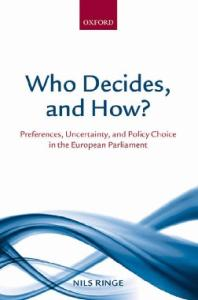 Who Decides, and How?: Preferences, Uncertainty, and Policy Choice in the European Parliament