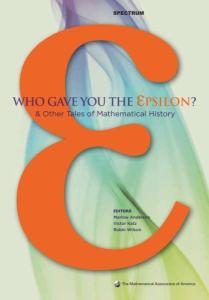 Who gave you the epsilon and other tales of mathematical history